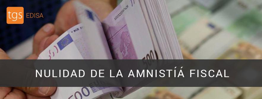 nulidad de la amnistía fiscal