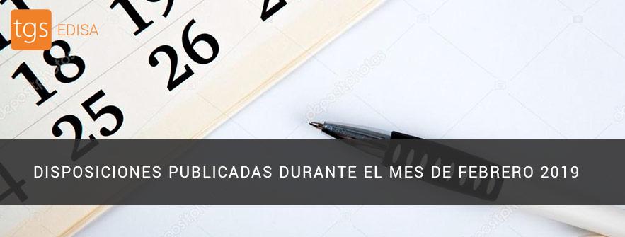 Disposiciones publicadas durante el mes de febrero de 2019