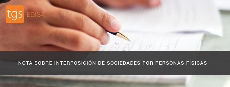 NOTA SOBRE INTERPOSICIÓN DE SOCIEDADES POR PERSONAS FÍSICAS
